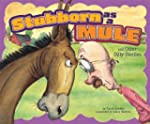 Stubborn as a Mule and Other Silly Si...