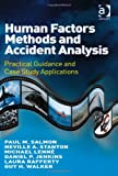 img - for Human Factors Methods and Accident Analysis: Practical Guidance and Case Study Applications book / textbook / text book