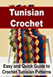 Tunisian Crochet:  Easy and Quick Gui...