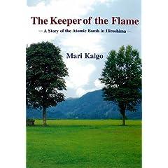 【クリックで詳細表示】The Keeper of the Flame―A Story of the Atomic Bomb in Hiroshima: 飼牛 万里: 本