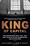 img - for King of Capital: The Remarkable Rise, Fall, and Rise Again of Steve Schwarzman and Blackstone by Carey David Morris John E. (2012-02-07) Paperback book / textbook / text book
