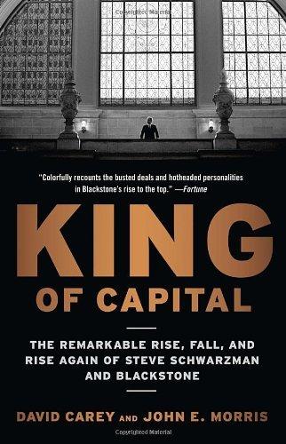 king-capital-the-remarkable-rise-fall-rise-again-steve-schwarzman-blackstone