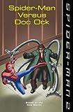 Acton; Sargent, Alvin; Lee, Stan Figueroa Spider-Man 2 - Spider-Man Versus Doc Ock: Beginner Reader