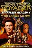 The Chance Factor (Star Trek Voyager: Starfleet Academy No. 2)