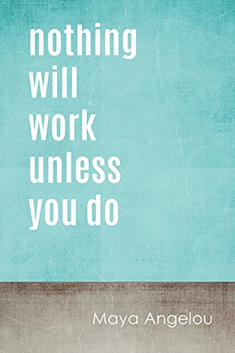 Nothing Will Work Unless