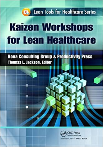 Kaizen Workshops for Lean Healthcare (Lean Tools for Healthcare Series)