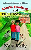 An Illustrated Bedtime Story For Children: Little Darling And The Fuzzwells (Friendship, Fun, Ages 4-8, Animal Stories, Short Stories for Kids, Kids Books, Children's Books)