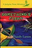 Something's Fishy (Jackpine Point Adventure, 4)