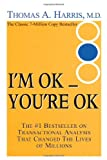 I'm Ok, You're Ok (1578660750) by Thomas A Harris M.D.