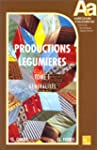 Productions l�gumi�res, tome 1. G�n�r...