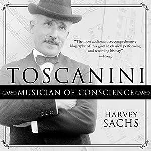 Toscanini: Musician of Conscience Hörbuch von Harvey Sachs Gesprochen von: Paul Boehmer