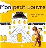 echange, troc Violaine Bouvet-Lanselle, Marie Sellier - Mon petit Louvre