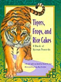 Tigers, Frogs, and Rice Cakes: A Book of Korean Proverbs