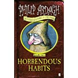Horrendous Habits: Further Adventures of Eddie Dickens Book 2: bk. 2by Philip Ardagh