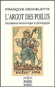 L'argot des poilus dictionnaire humoristique du langage des soldats de la grande guerre de 1914