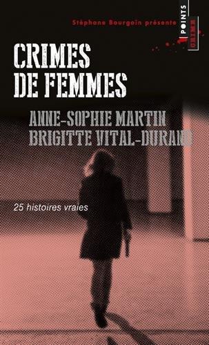 Crimes de femmes : 25 histoires vraies