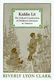 Kiddie Lit: The Cultural Construction of Children's Literature in America (0801881706) by Clark, Beverly Lyon