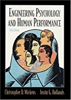 Engineering Psychology and Human Performance (3rd Edition)