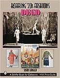 Roaring '20s Fashions: Deco (Schiffer Book for Collectors)