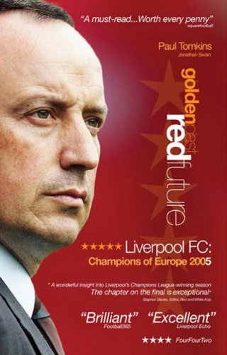 Golden Past, Red Future: Liverpool FC – Champions of Europe 2005