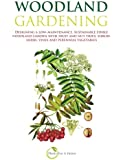 Woodland Gardening: Designing a low-maintenance, sustainable edible woodland garden