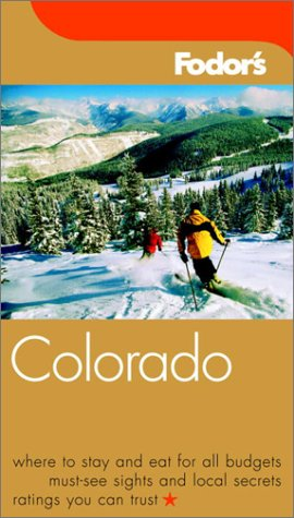 Fodor's Colorado, 6th Edition (Fodor's Gold Guides)