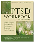 The PTSD Workbook: Simple, Effective Techniques for Overcoming Traumatic Stress Symptoms (New Harbinger Self-Help Workbook)