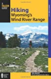 img - for Hiking Wyoming's Wind River Range, 2nd (Regional Hiking Series) book / textbook / text book
