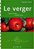 Le Verger : Arbres fruitiers et petits fruits