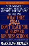 WHAT THEY STILL DON'T TEACH YOU AT HARVARD BUSINESS SCHOOL [Taschenbuch] by N/A