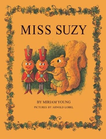 Miss Suzy: Miriam Young, Arnold Lobel: 9781930900288: Amazon.com: Books