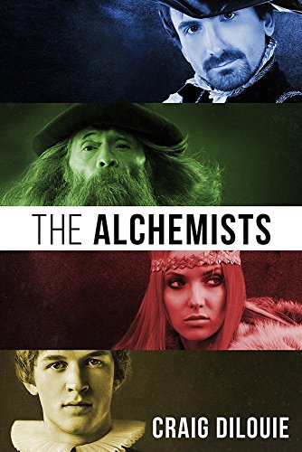 The Alchemists: an historical Renaissance fantasy novel