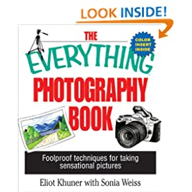 The Everything Photography Book: Foolproof Techniques for Taking Sensational Pictures (Everything�)