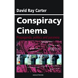 Conspiracy Cinema: Propaganda, Politics and Paranoia