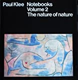img - for Paul Klee Notebooks: The Nature of Nature (Vol 2) book / textbook / text book