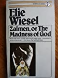 Zalmen, or the Madness of God: Adapted for the Stage (0805207775) by Elie Wiesel