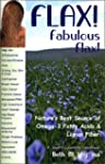 Flax! Fabulous Flax: Nature's Best So...