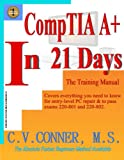 Comptia A+ In 21 Days - Training Manual (Comptia A+ In 21 Days Series)