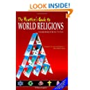 The Heathen's Guide to World Religions: A Secular History of the One True Faiths