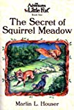 The Adventures of Little Fox, Book Two, The Secret of Squirrel Meadow (The Adventures of Little Fox)