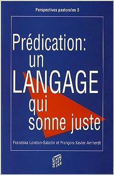 """""""prédication ; un langage qui sonne juste"""": 9782880114503"""