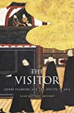 "Liam Brockey, ""The Visitor: Andre Palmeiro and the Jesuits in Asia"" (Harvard UP, 2014)"
