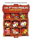 Les P'tites Poules : Album collector