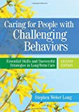 img - for Caring for People with Challenging Behaviors: Essential Skills and Successful Strategies in Long-Term Care book / textbook / text book