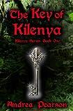 The Key of Kilenya (Kilenya Series Book 1)