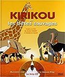 echange, troc Michel Ocelot, Philippe Andrieu, Bénédicte Galup, Marine Locatelli - Kirikou et les bêtes sauvages (1CD audio)