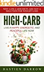 HIGH-CARB: LIVE A HAPPY, ENERGETIC, A...