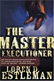 The Master Executioner (0312869703) by Estleman, Loren D.