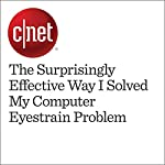 The Surprisingly Effective Way I Solved My Computer Eyestrain Problem | Rick Broida