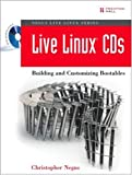 Live Linux(R) CDs: Building and Customizing Bootables